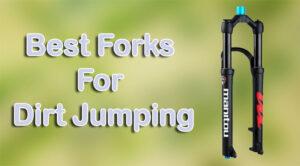 Best Forks For Dirt Jumping